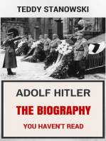 Adolf Hitler - The Biography You Haven't Read