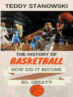 The History Of Basketball - How Did It Get So... Great?!