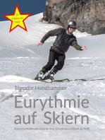 Eurythmie auf Skiern