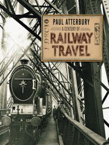 A Century of Railway Travel