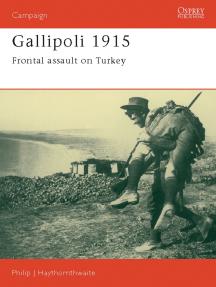 Gallipoli 1915: Frontal Assault on Turkey