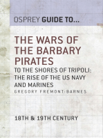 The Wars of the Barbary Pirates: To the shores of Tripoli: the rise of the US Navy and Marines