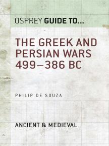 The Greek and Persian Wars 499–386 BC