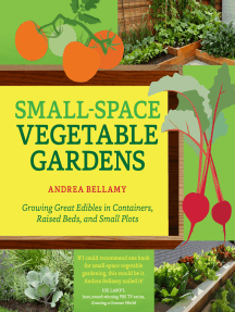 Small-Space Vegetable Gardens: Growing Great Edibles in Containers, Raised Beds, and Small Plots