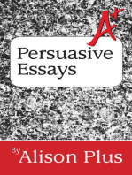A+ Guide to Persuasive Essays: A+ Guides to Writing, #5