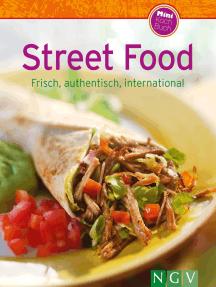 Street Food: Frisch, authentisch, international
