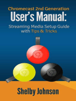 Chromecast 2nd Generation User's Manual Streaming Media Setup Guide with Tips & Tricks