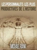 Les personnalités les plus productives de l'Histoire