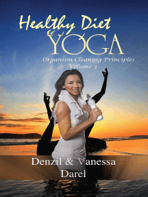 Yoga: Healthy Diet & How To Eat Healthy: Yoga for Health, Fasting for Health, Healthy Diet, Blood Purification, Organism Cleaning Principles & Food Diet