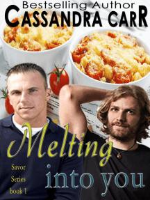 Melting Into You (Savor Series, #1)