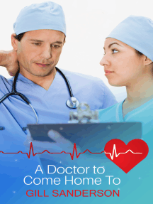 A Doctor to Come Home to: A Heartwarming Medical Romance