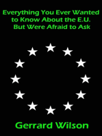 Everything You Ever Wanted to Know About the E.U. But Were Afraid to Ask
