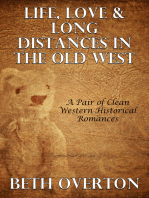 Life, Love & Long Distances In The Old West
