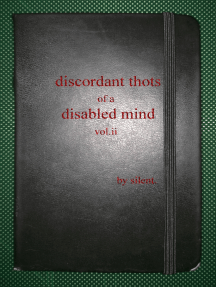 Discordant Thots of a Disabled Mind, vol.ii