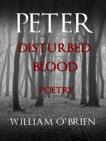 Peter: Disturbed Blood - Poetry (Peter: A Darkened Fairytale, #14)