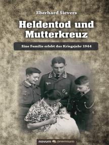 Heldentod und Mutterkreuz: Eine Familie erlebt das Kriegsjahr 1944