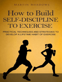 How to Build Self-Discipline to Exercise: Practical Techniques and Strategies to Develop a Lifetime Habit of Exercise: Simple Self-Discipline, #4