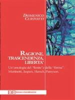 """Ragione, trascendenza, libertà. Un'ontologia del """"limite"""" e della """"forma"""""""