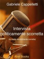 Intervista politicamente scorretta