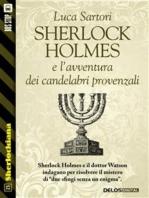 Sherlock Holmes e l'avventura dei candelabri provenzali