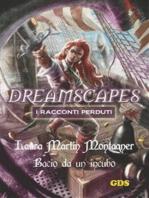 Bacio da un incubo - Dreamscapes- I racconti perduti- volume 22