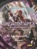 Cenere - Dreamscapes- I racconti perduti - volume 9