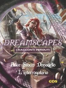 L'interrogatorio - Dreamscapes - I racconti perduti- Volume 14