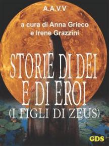 Storie di Dèi e di Eroi - I figli di Zeus