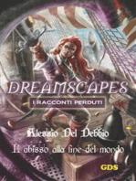 L'abisso alla fine del mondo - Dreamscapes I racconti perduti- Volume 16