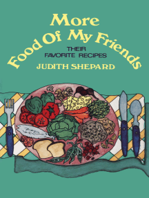 More Food of My Friends: Their Favorite Recipes