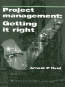 Project Management: Getting It Right: Planning and Cost Manager'S Guide