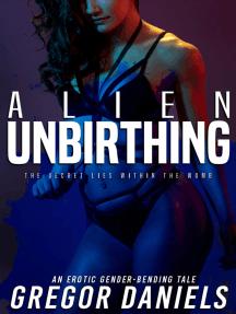 Alien Unbirthing