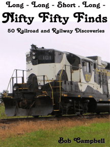Nifty Fifty Finds, 50 Railroad and Railway Discoveries: Long - Long - Short . Long -