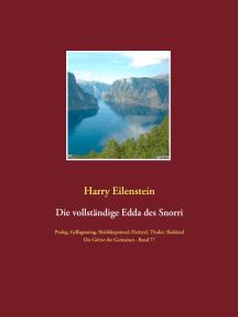 Die vollständige Edda des Snorri Sturluson: Die Götter der Germanen - Band 77 Prolog, Gylfaginning, Skaldskaparmal, Thulur, Hattatal und Skaldatal