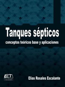 Tanques sépticos: Conceptos teóricos base y aplicaciones