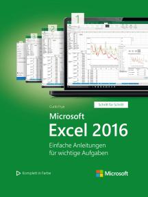 Microsoft Excel 2016 (Microsoft Press): Einfache Anleitungen für wichtige Aufgaben
