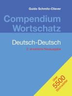 Compendium Wortschatz Deutsch-Deutsch, erweiterte Neuausgabe: 2. erweiterte Neuausgabe