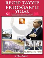 """Recep Tayyip Erdoğan'lı Yıllar: """"13 yıllık iktidarın tüm olayları, en detaylı açıklamalarla bu kitapta anlatılıyor"""""""