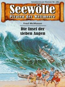 Seewölfe - Piraten der Weltmeere 180: Die Insel der sieben Augen