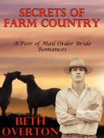 Secrets Of Farm Country (A Pair of Mail Order Bride Romances)