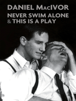 Never Swim Alone & This Is A Play