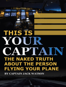 This Is Your Captain: The Naked Truth About the Person Flying Your Plane