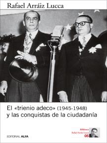 El «trienio adeco» (1945-1948) y las conquistas de la ciudadanía