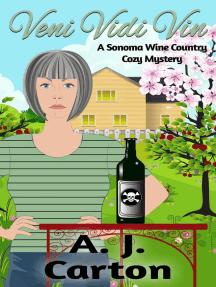 Veni Vidi Vin (A Sonoma Wine Country Cozy Mystery, #3)