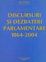 Discursuri și dezbateri parlamentare (1864-2004)