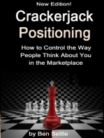 Crackerjack Positioning: How to Control the Way People Think About You in the Marketplace