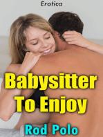 Babysitter to Enjoy (Erotica)