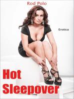 Hot Sleepover (Erotica)