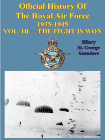 Official History of the Royal Air Force 1935-1945 — Vol. III —Fight is Won[Illustrated Edition]