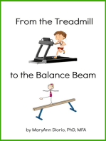 From the Treadmill to the Balance Beam
